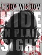 Hide In Plain Sight ebook by Linda Wisdom