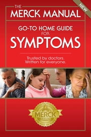 The Merck Manual Go-To Home Guide For Symptoms ebook by Robert S Porter, Justin Kaplan