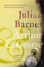 Arthur & George ebook by Julian Barnes