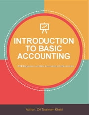 Introduction to Basic Accounting ebook by Tarannum Khatri