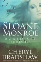 Sloane Monroe Series Boxed Set, Books 1-3 ebook by
