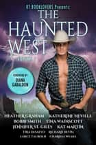 RT Booklovers Presents: The Haunted West Volume 1 ebook by Diana Gabaldon, Heather Graham, Katherine Neville,...
