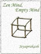 Zen Mind, Empty Mind eBook von Jeyaprakash