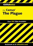 CliffsNotes on Camus' The Plague ebook by Gary K Carey