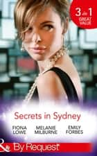 Secrets In Sydney (Mills & Boon By Request) ebook by Fiona Lowe, Melanie Milburne, Emily Forbes