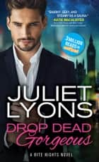 Drop Dead Gorgeous ebook by Juliet Lyons