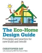 Eco-Home Design Guide ebook by Christopher Day