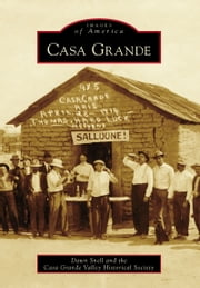 Casa Grande ebook by Dawn Snell
