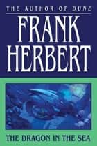 The Dragon in the Sea ebook by Frank Herbert