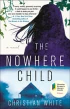The Nowhere Child - A Novel eBook by Christian White