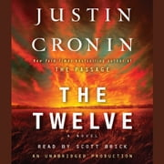 The Twelve (Book Two of The Passage Trilogy) - A Novel audiobook by Justin Cronin
