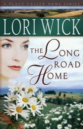 The Long Road Home ebook by Lori Wick
