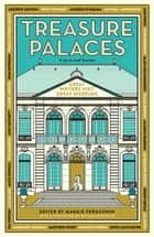 Treasure Palaces - Great Writers Visit Great Museums ebook by Maggie Fergusson, Nicholas Serota