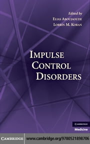 Impulse Control Disorders ebook by Aboujaoude, Elias