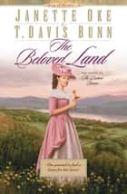 Beloved Land, The (Song of Acadia Book #5) ebook by Janette Oke,T. Davis Bunn