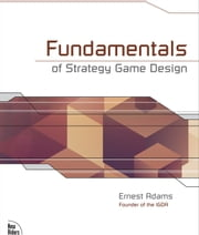 Fundamentals of Strategy Game Design ebook by Ernest Adams