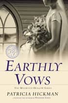 Earthly Vows ebook by Patricia Hickman