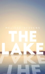 The Lake ebook by Melissa Stevens