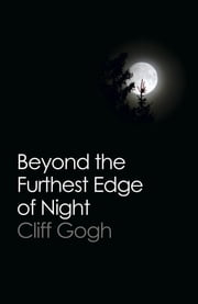 Beyond the Furthest Edge of Night ebook by Cliff Gogh