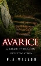 Avarice ebook by P.A. Wilson