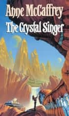 The Crystal Singer ebook by Anne McCaffrey