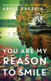You are My Reason to Smile ebook by Arpit Vageria