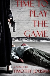Time to Play the Game ebook by Tim Jousma
