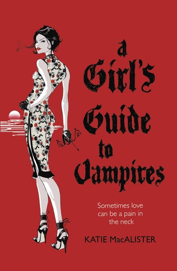 A Girl's Guide to Vampires (Dark Ones Book One) ebook by Katie MacAlister