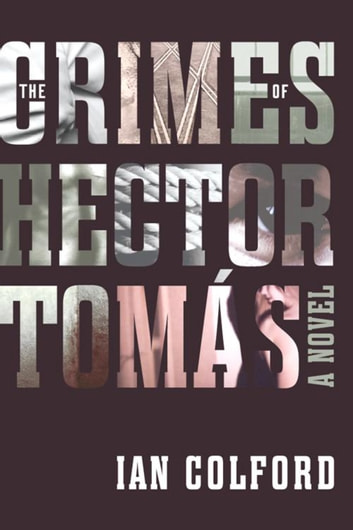 The Crimes of Hector Tomas ebook by Ian Colford