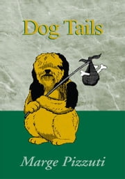 Dog Tails ebook by Marge Pizzuti