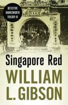 Singapore Red ebook by William L. Gibson