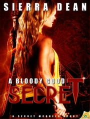 A Bloody Good Secret ebook by Sierra Dean