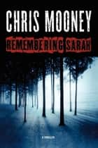 Remembering Sarah ebook by Chris Mooney