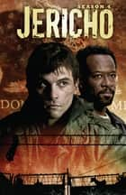 Jericho: Season 4 ebook by Vazquez,Kalinda; Currie,Andrew