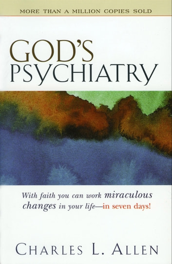 God's Psychiatry - Healing for the Troubled Heart and Spirit ebook by Charles L. Allen