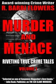 Murder and Menace: Riveting True Crime Tales (Vol. 1) ebook by Kobo.Web.Store.Products.Fields.ContributorFieldViewModel