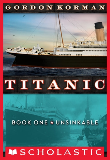 Titanic #1: Unsinkable ebook by Gordon Korman