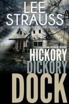 Hickory Dickory Dock ebook by Lee Strauss