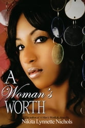 A Woman's Worth ebook by Nikita Lynnette Nichols