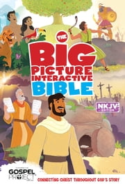 The NKJV Big Picture Interactive Bible ebook by B&H Editorial Staff,Heath McPherson
