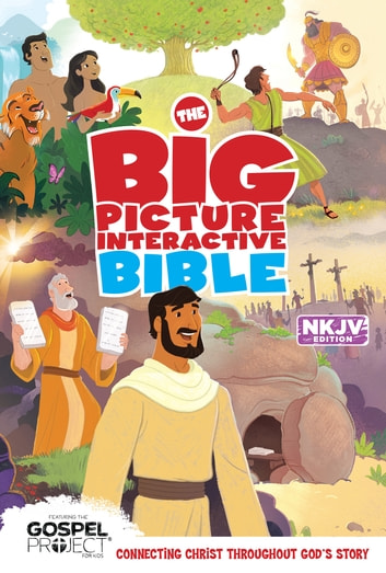 The NKJV Big Picture Interactive Bible ebook by