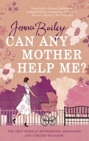 Can Any Mother Help Me? ebook by Jenna Bailey