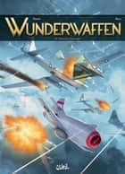 Wunderwaffen T15 - Opération Gomorrhe ebook by Richard D.Nolane, Maza
