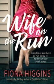 Wife on the Run ebook by Fiona Higgins