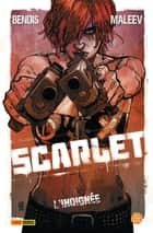 Scarlet Tome 1 - L'indignée ebook by Brian Michael Bendis, Alex Maleev