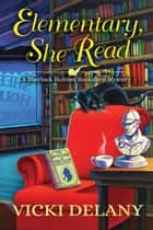 Elementary, She Read ebook by Vicki Delany