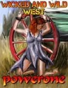 WICKED AND WILD WEST ebook by