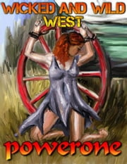 WICKED AND WILD WEST ebook by Powerone