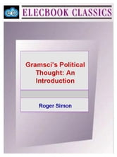 Gramsci's Political Thought: An Introduction ebook by Simon, Roger