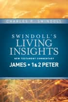 Insights on James, 1 & 2 Peter ebook by Charles R. Swindoll